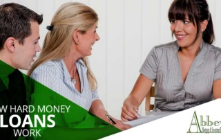 Abbey Mortgage & Investments How Hard Money Loans Work