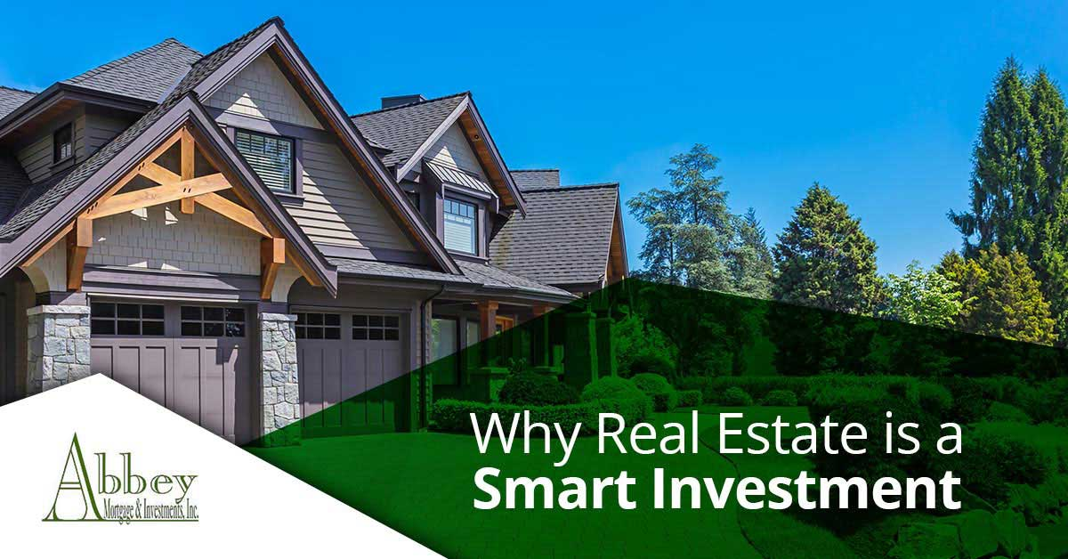 Investment Property Private Mortgages Why Real Estate is a Smart Investment